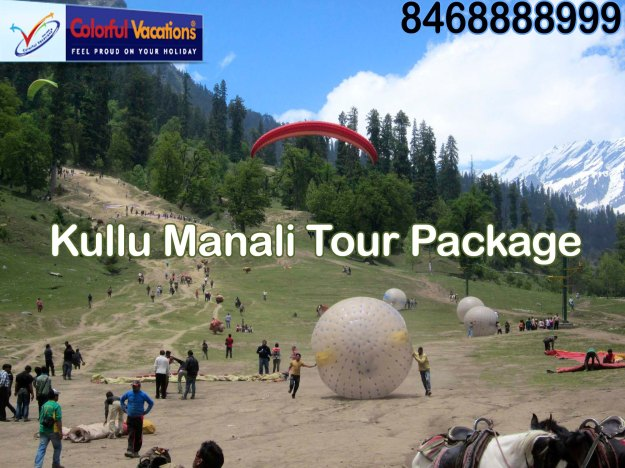 Kullu Manali Tour Package Colorful Vacations